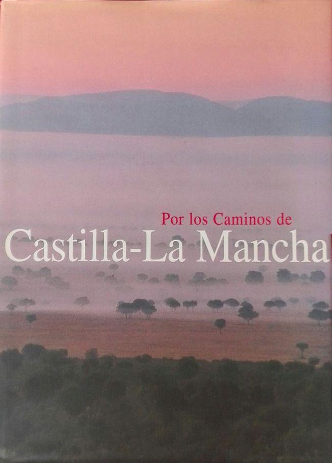 Por los caminos de Castilla-La Mancha